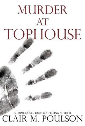 Murder at Tophouse  a novel, Poulson, Clair M.