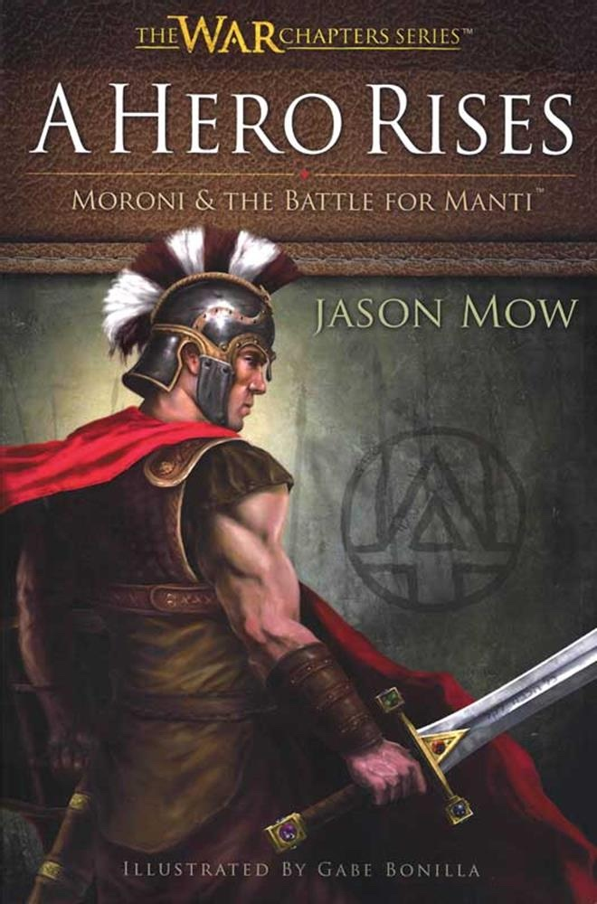 A Hero Rises: Moroni & The Battle for Manti, Mow, Jason