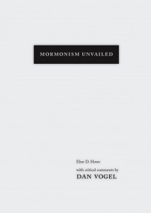 Mormonism Unvailed, Howe, Eber D. with critical comments by Dan Vogel
