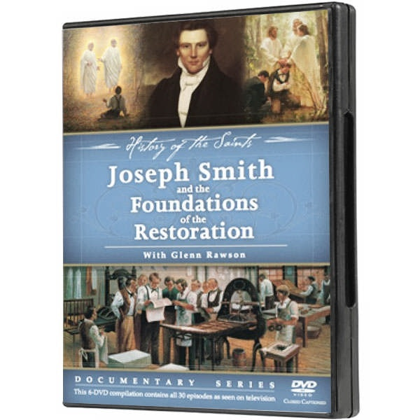 History of the Saints - Joseph Smith and the foundations of teh Restoration, Rawson, Glenn (Host)