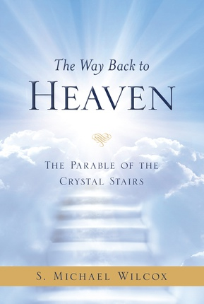 The Way Back to Heaven, Wilcox, S. Michael