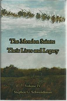 The Mendon Saints - Their Lives and Legacy - Volume 4, Schwendiman, Stephen G.