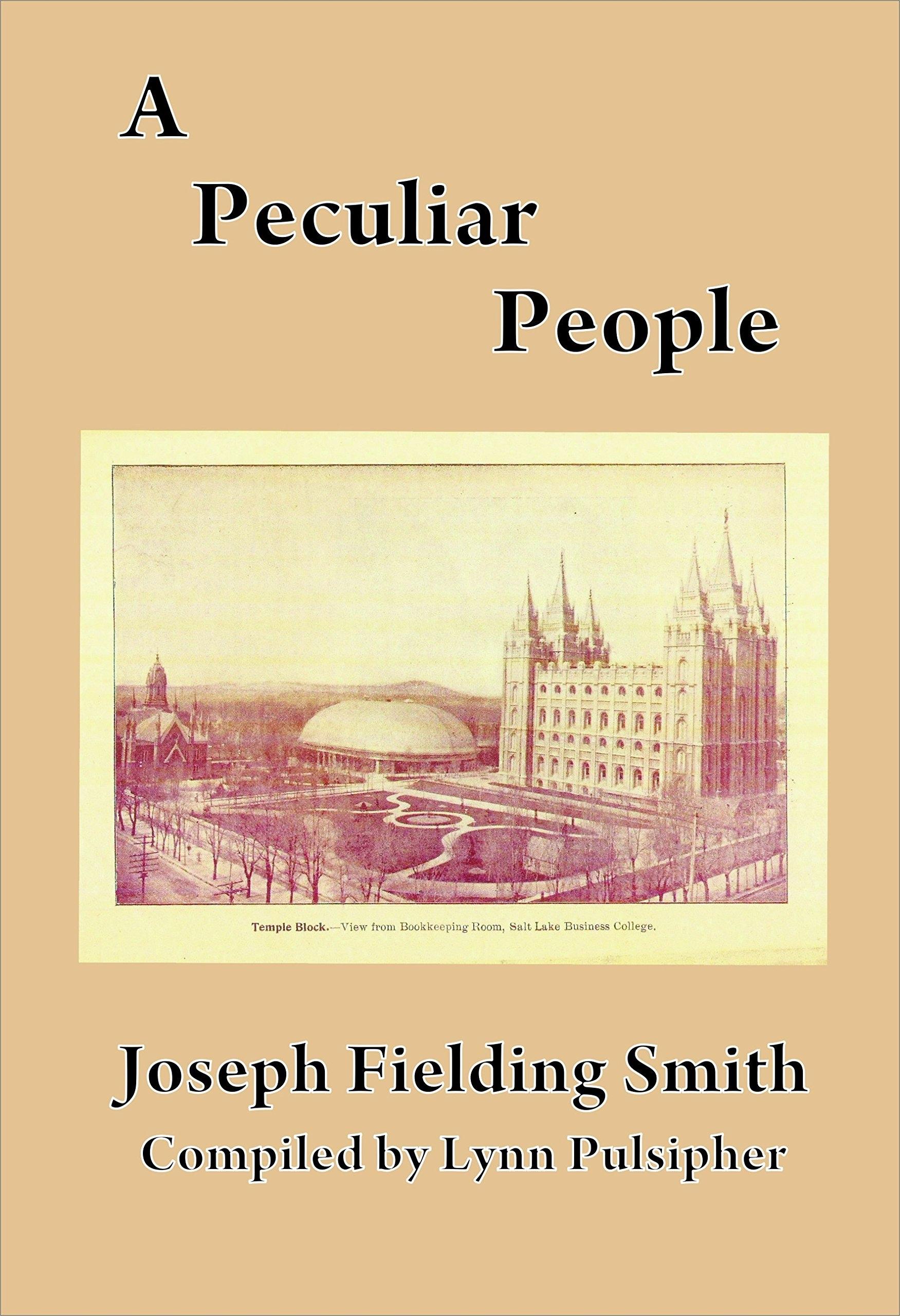 PECULIAR PEOPLE, Smith, Joseph Fielding (Author), Lynn Pulsipher (Editor)