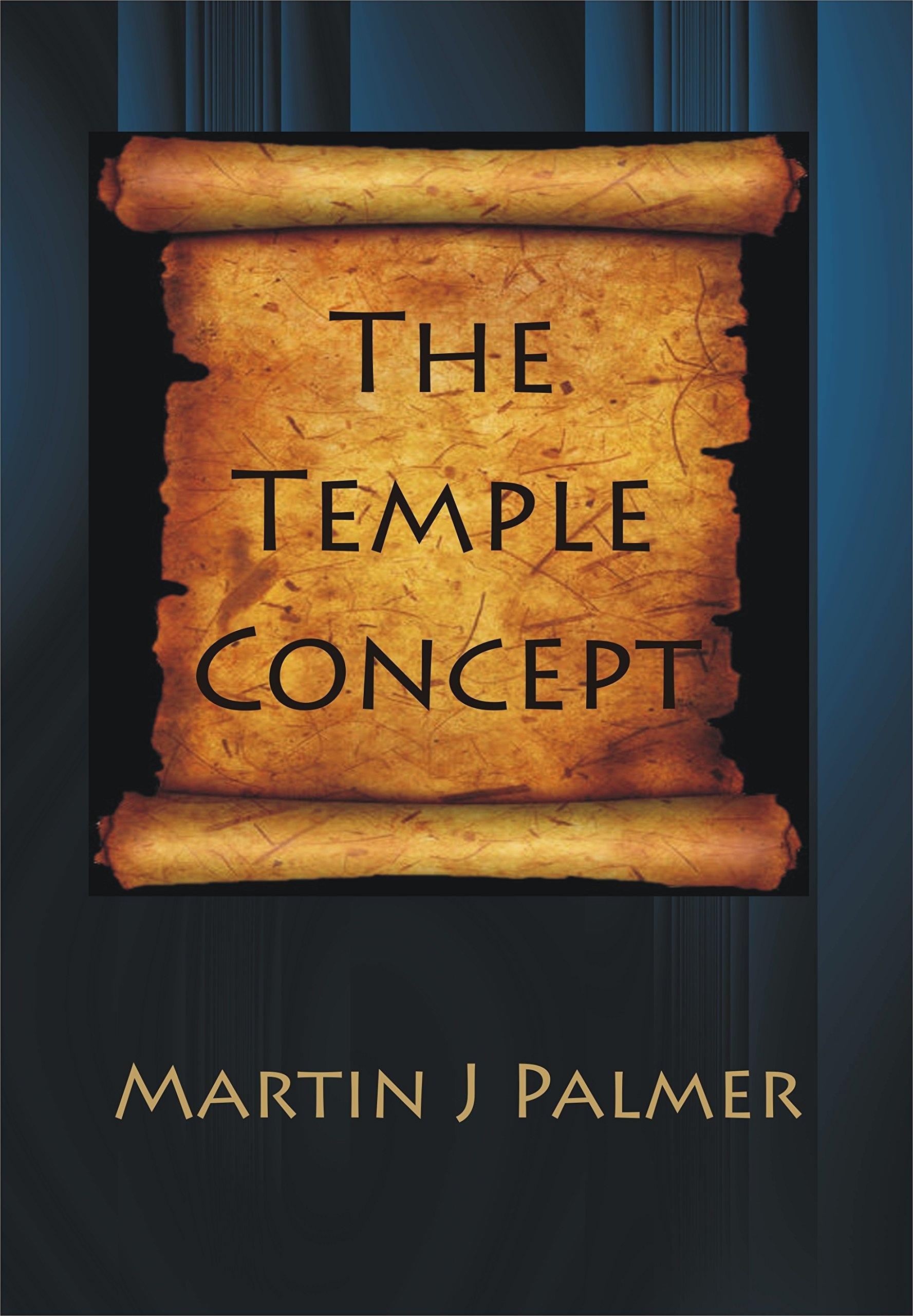 The Temple Concept, Palmer, Martin J.