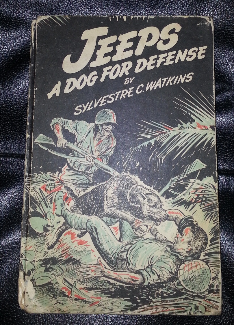 Jeeps;  a Dog for Defense, Watkins, Sylvestre C. & Don Nielson