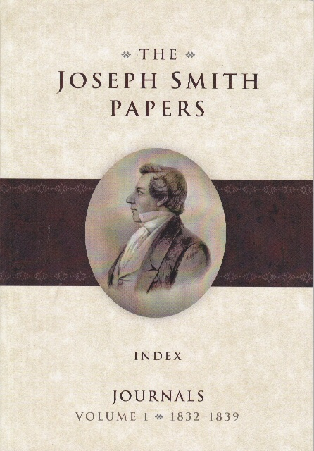The Joseph Smith Papers - Journals, Vol. 1: 1832-1839 INDEX, Jesse, Dean ; Esplin, Ronald ; Bushman, Richard Lyman