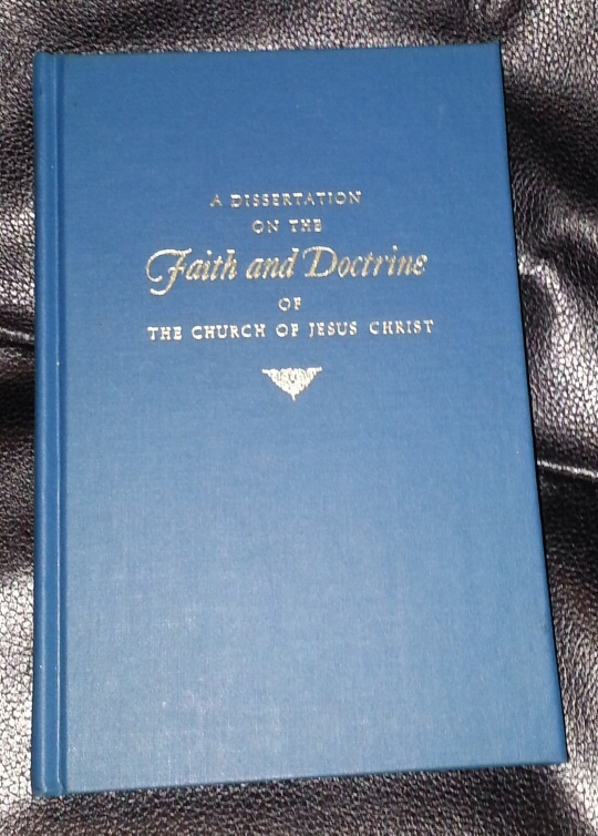 A dissertation on the faith and doctrine of The Church of Jesus Christ, Lovalvo, V. James
