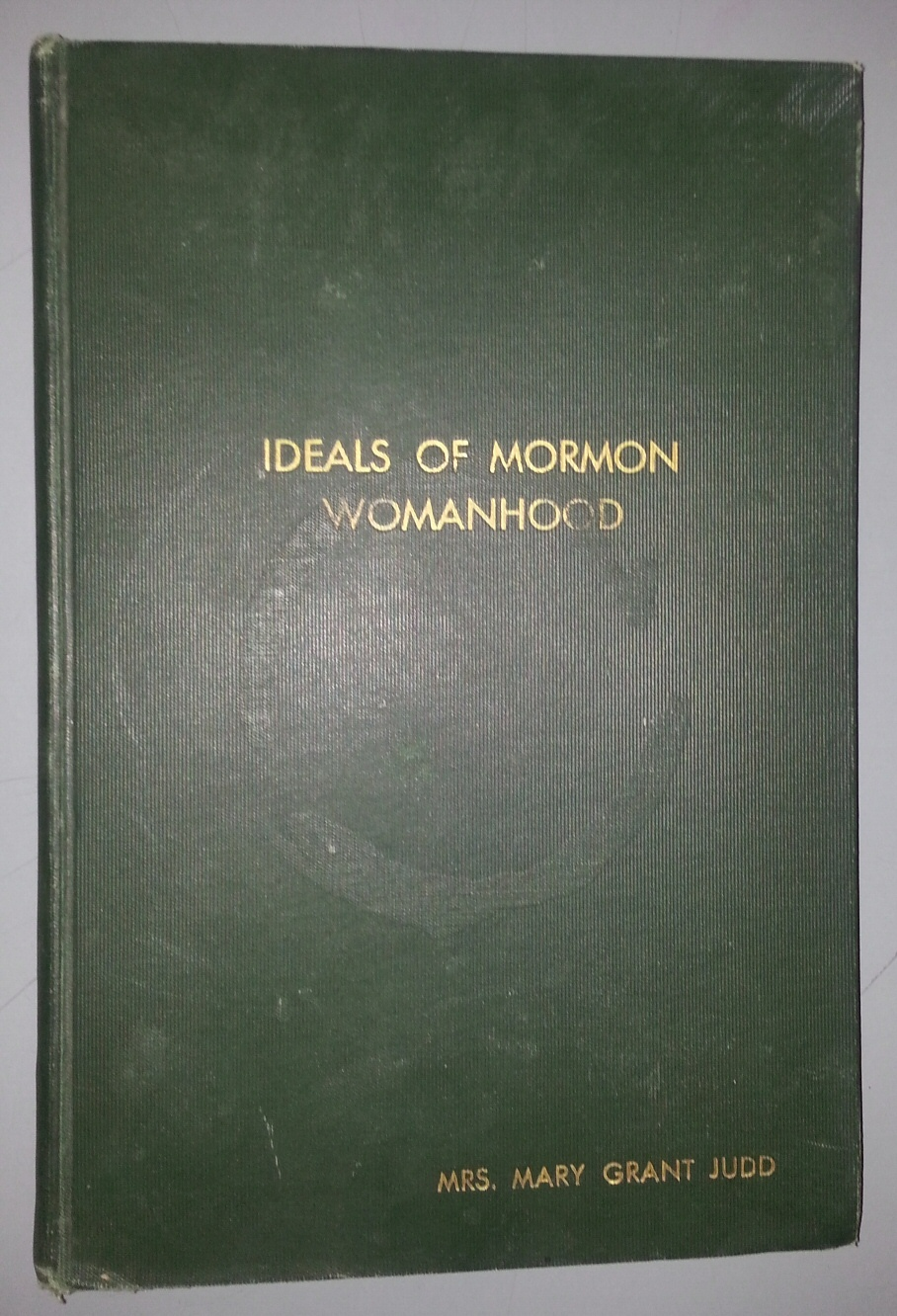 Ideals of Mormon womanhood; For the Department for women and girls., Deseret Sunday School Union