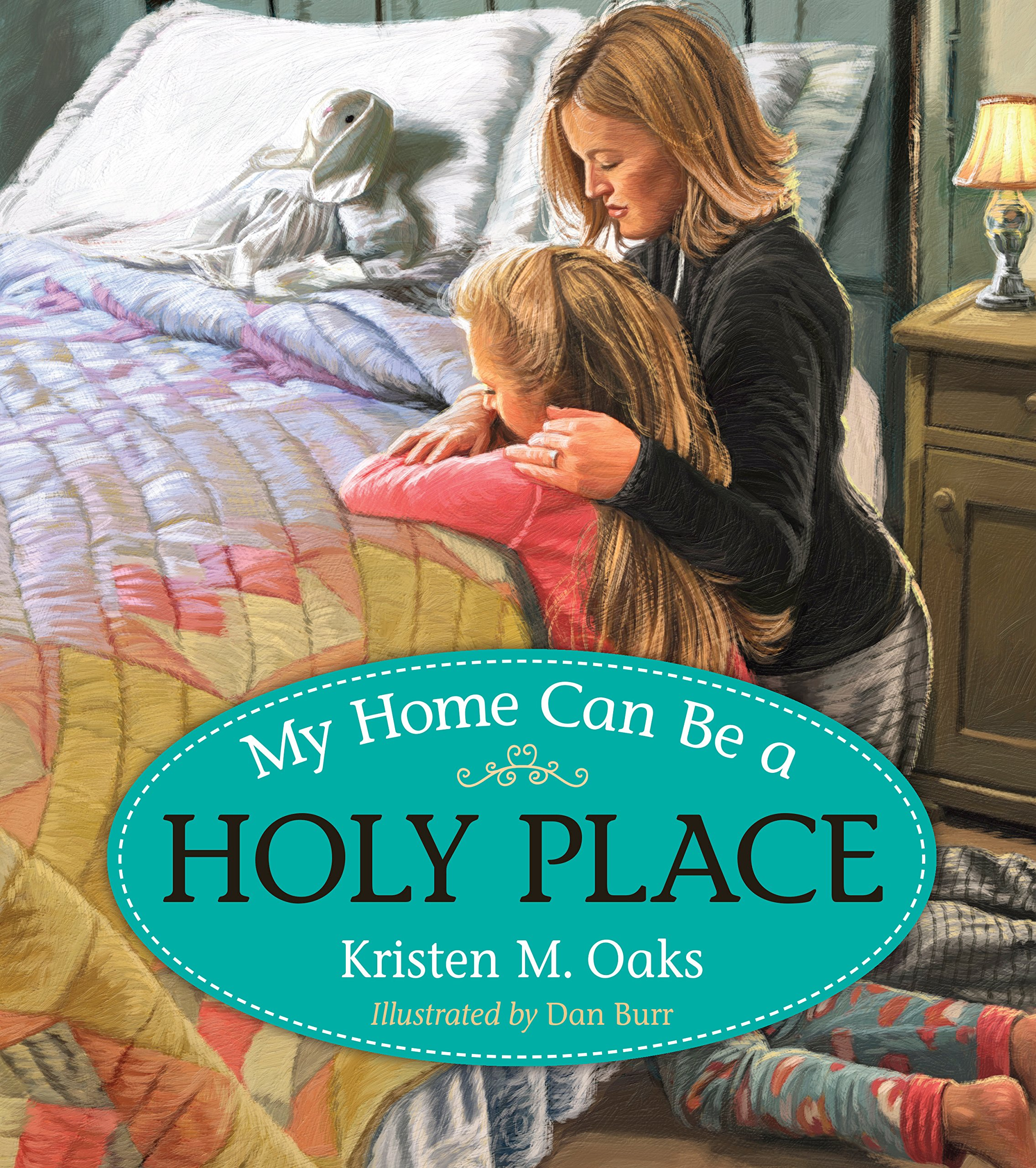 My Home Can Be A Holy Place, Oaks, Kristin M. & Dan Burr