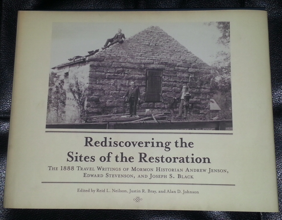 Rediscovering the Sites of the Restoration, Neilson, Reid L. & Justin R. Bray & Alan D. Johnson