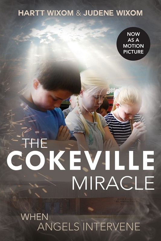 The Cokeville Miracle  When Angels Intervene, Wixom, Hartt & Judene Wixom