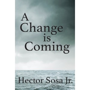 A Change is Coming, Jr., Hector Sosa