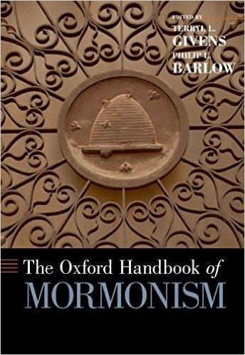 The Oxford Handbook of Mormonism, Givens, Terryl L. &  Philip L. Barlow