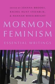 Mormon Feminism; Essential Writings