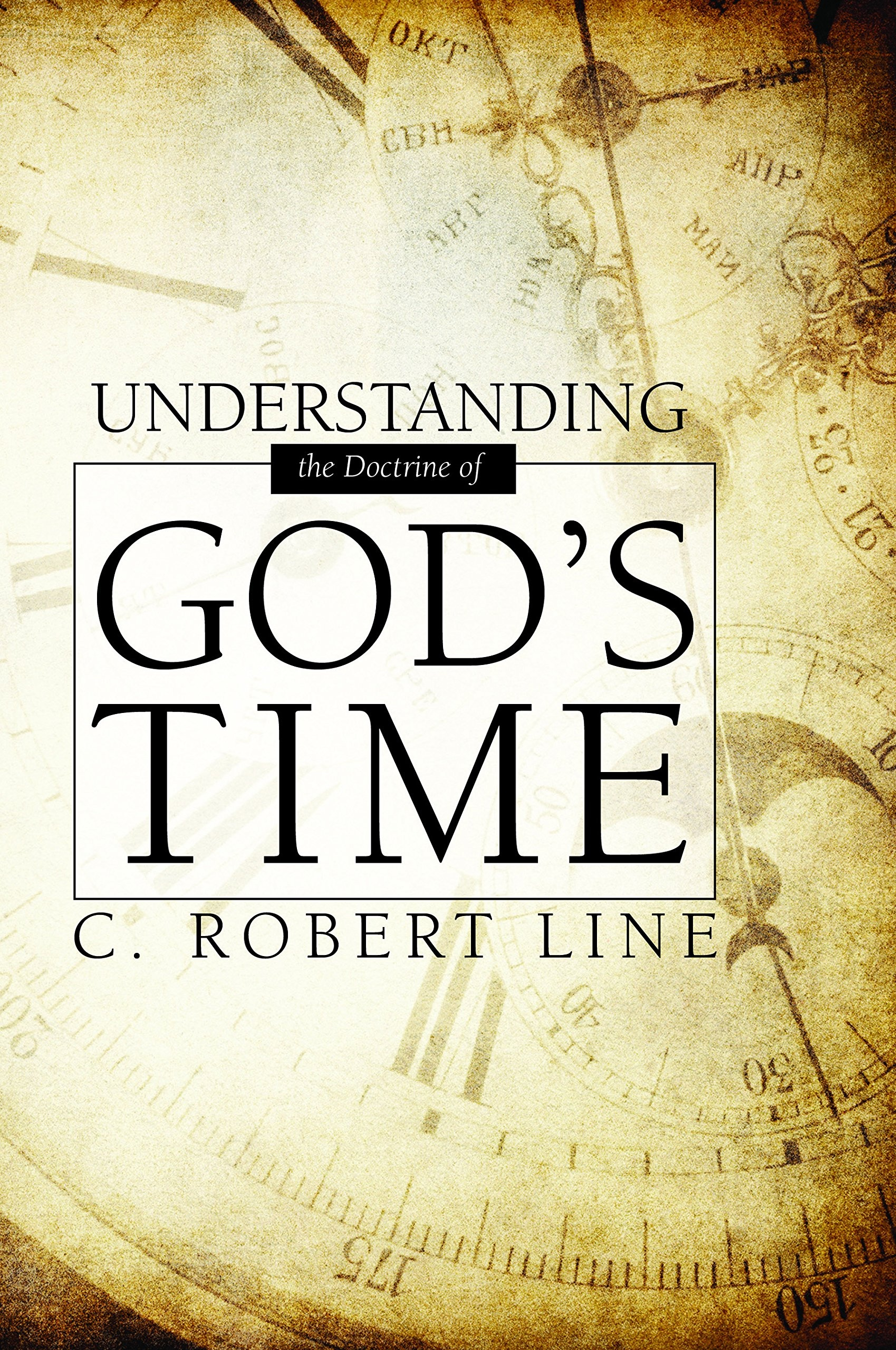 Understanding the Doctrine of God's Time, Line, C. Robert