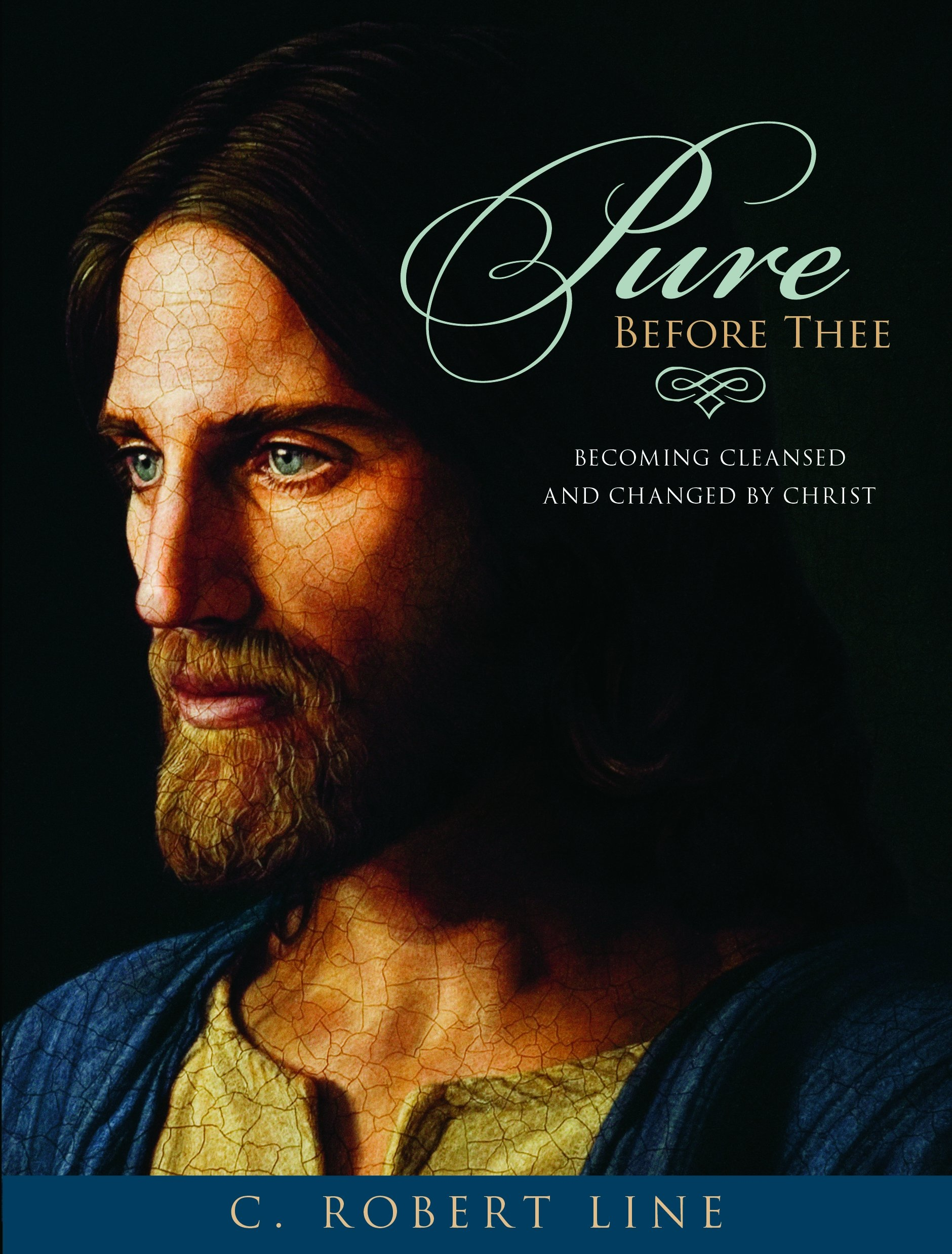 Pure Before Thee -  Becoming Cleansed and Changed by Christ, Line, C. Robert