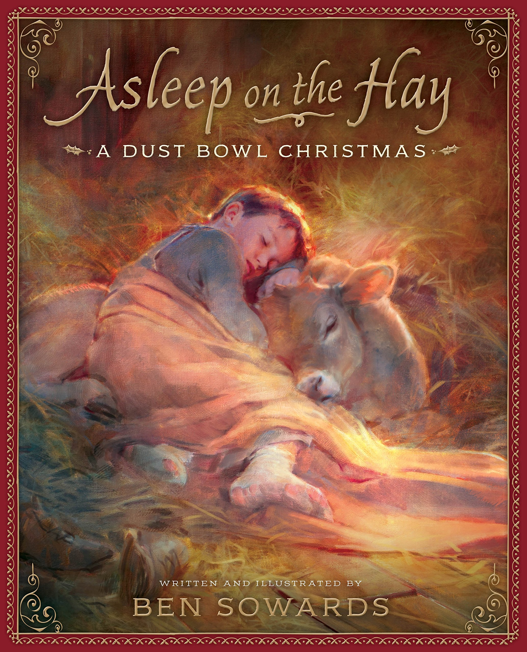 Asleep on the Hay  A Dust Bowl Christmas, Sowards, Ben