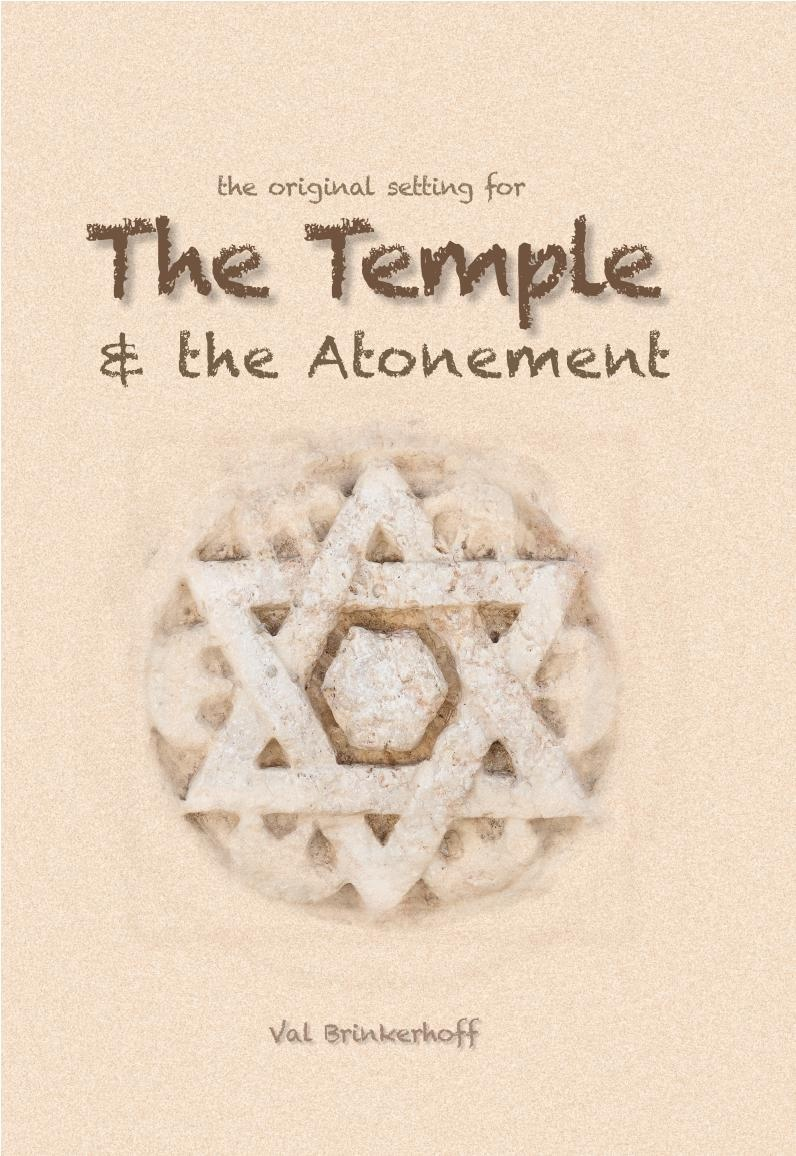 The Original Setting For THE TEMPLE & THE ATONEMENT - BY VAL BRINKERHOFF, Brinkerhoff, Val