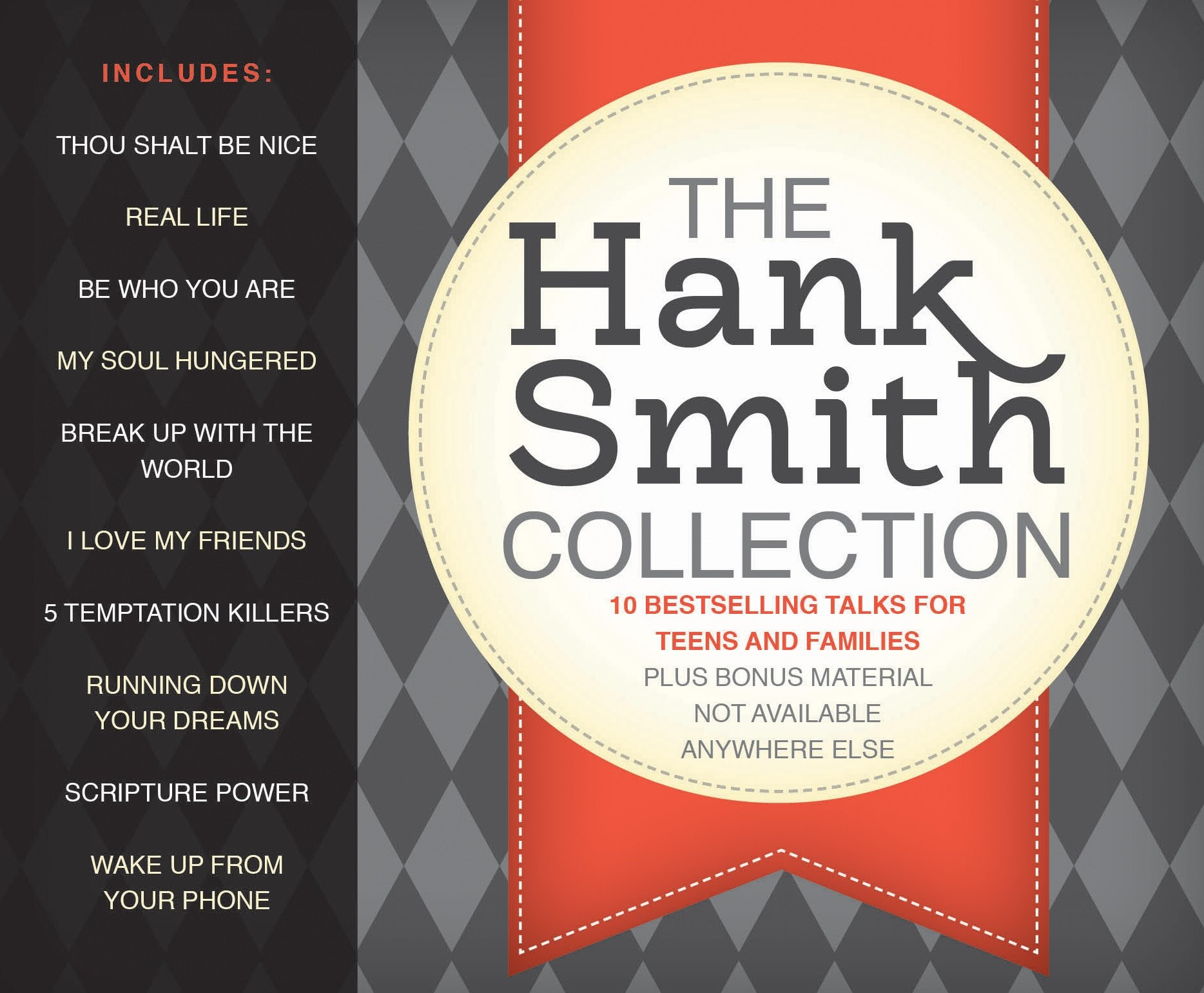 The Hank Smith Collection;   10 Bestselling Talks for Teens and Families, Smith, Hank