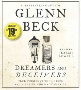 Dreamers and Deceivers;   True and Untold Stories of the Heroes and Villains Who Made America, Beck, Glenn &  Jeremy Lowell