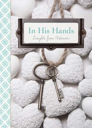 In His Hands: Insights from Women, Various