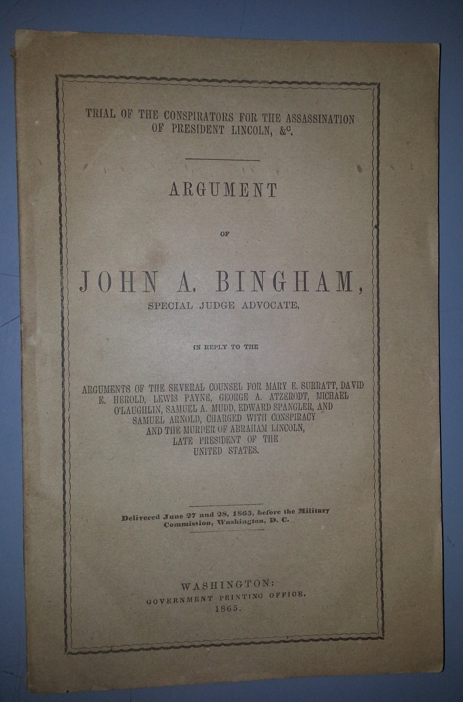 Trial of the Conspirators for the assassination of President Lincoln; Argument of John A. Bingham ... in reply to the arguments of the several Counsel ... Payne ... delivered June 27 and 28, 1865, Bingham, John A