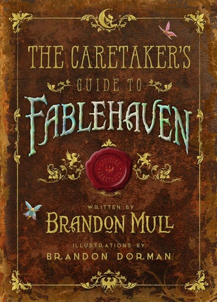 The Caretaker's Guide to Fablehaven, Mull, Brandon & Brandon Dorman