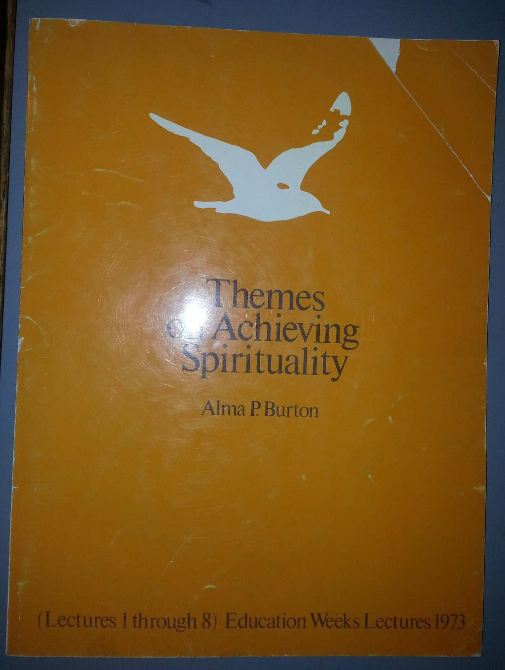 Themes on achieving spirituality;   Lectures 1 through 8, Burton, Alma P