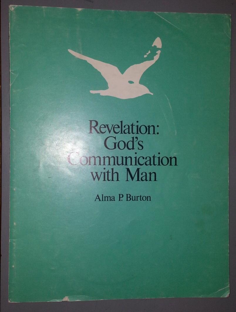 Revelation;   God's Communication With Man, Burton, Alma P.