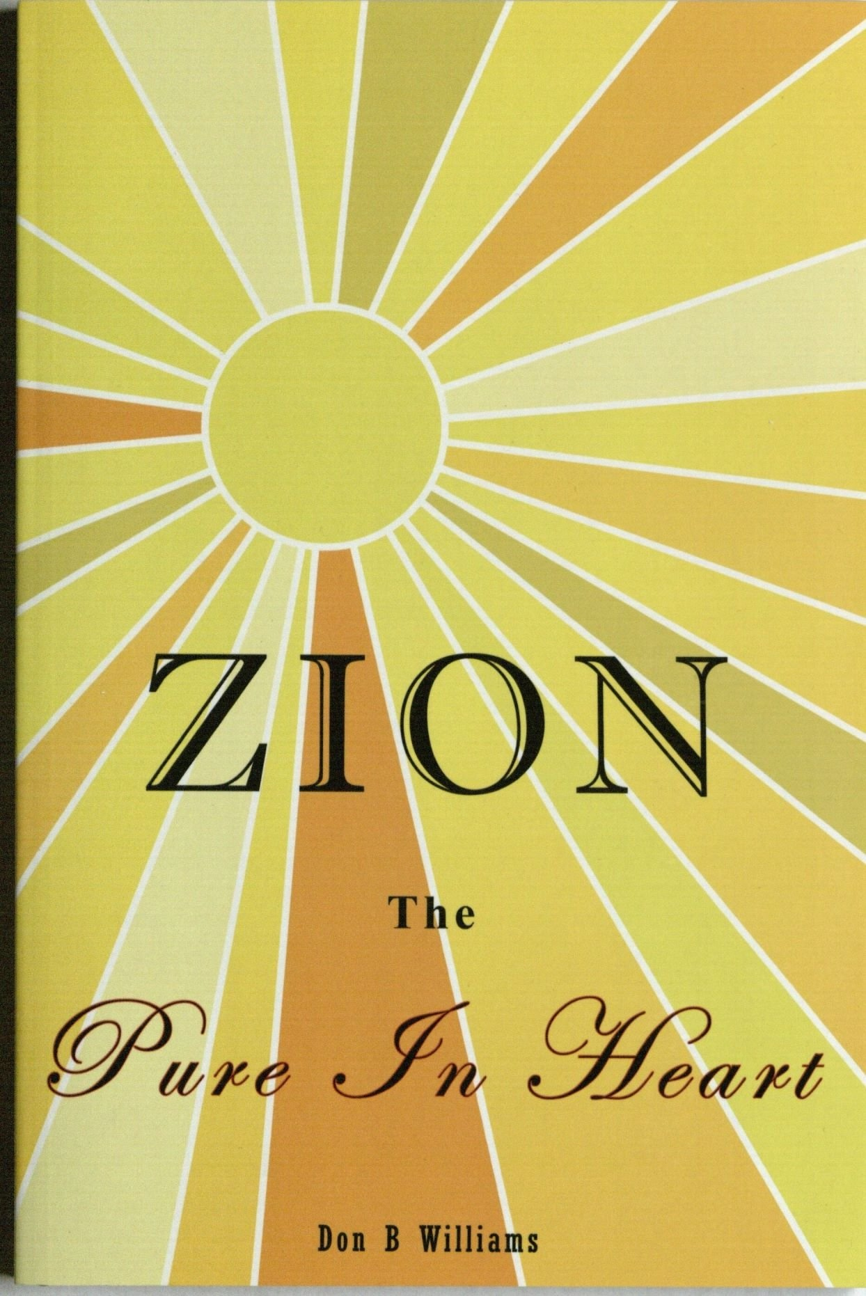 Zion; The Pure in Heart, Williams, Don B.