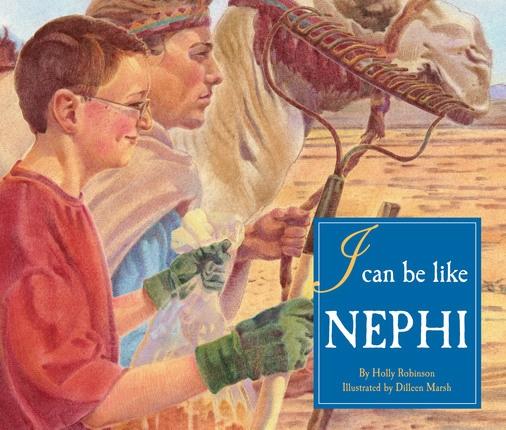 I CAN BE LIKE NEPHI, Robinson, Holly