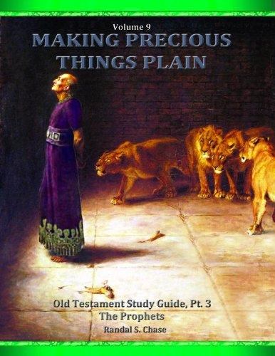 Making Precious Things Plain - Volume 9 - The Prophets, Chase, Randal S.