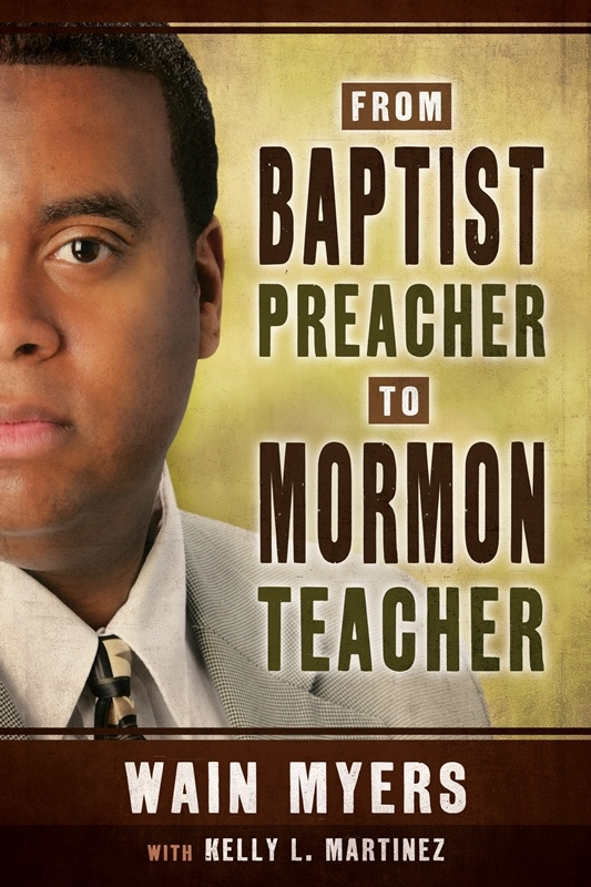 From Baptist Preacher to Mormon Teacher, Myers, Wain & Kelly L. Martinez