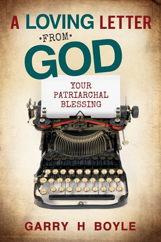 A Loving Letter from God;  Your Patriarchal Blessing, Boyle, Garry H.