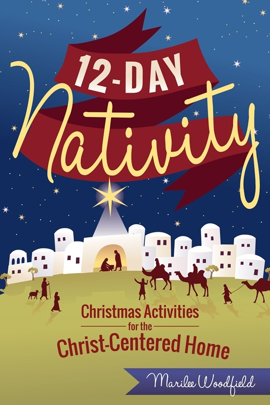 12-Day Nativity;   Christmas Activities for a Christ-Centered Home