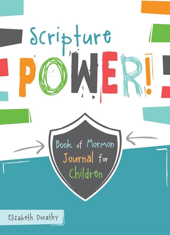 Scripture Power! Book of Mormon Journal for Children, Dorathy, Elizabeth