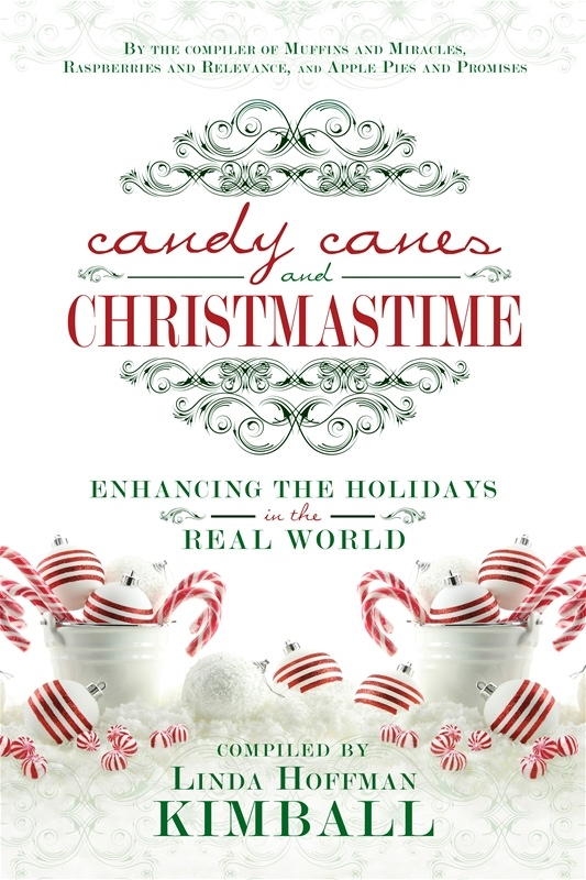 Candy Canes and Christmastime;   Enhancing the Holidays in the Real World, Kimball, Linda Hoffman