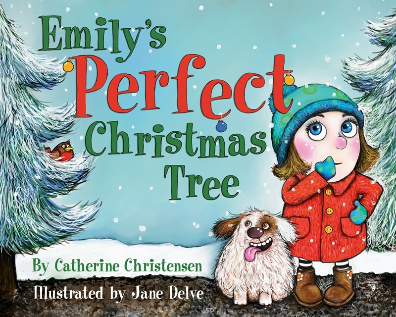 Emily's Perfect Christmas Tree, Christensen, Catherine & Jane Delve