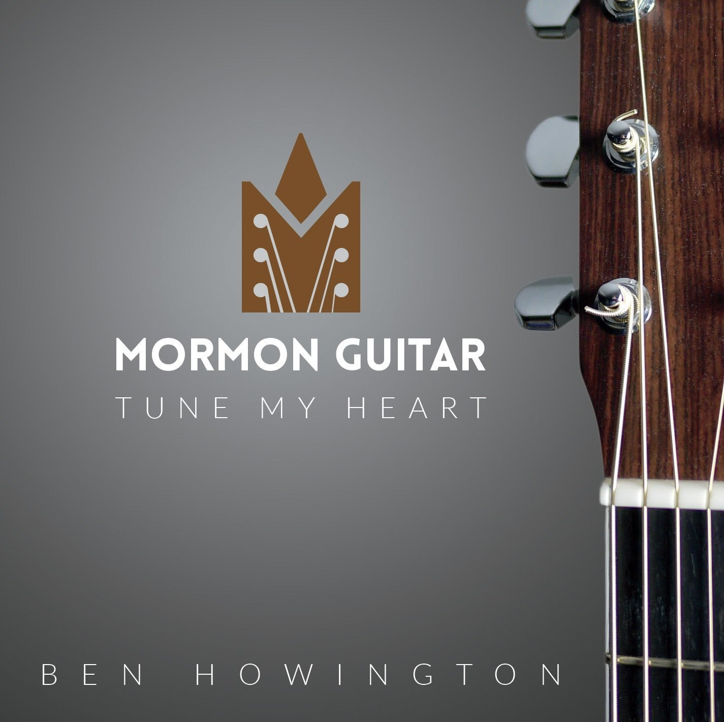 Mormon Guitar: Tune my Heart, Howington, Ben