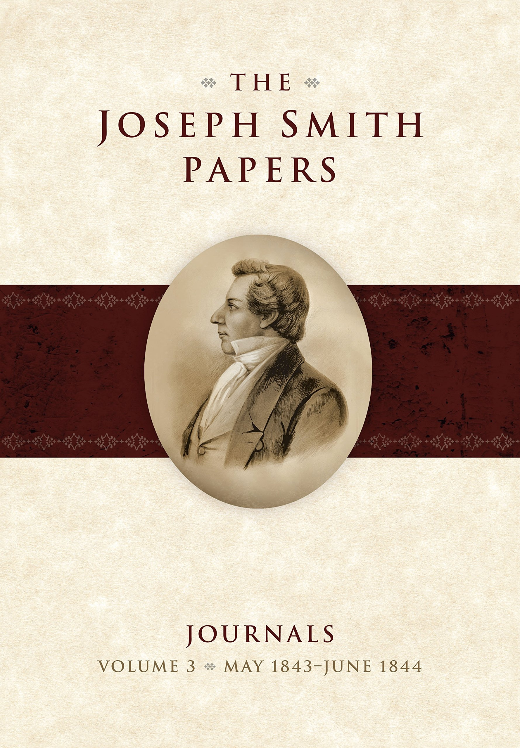 The Joseph Smith Papers;  Journals Volume 3: May 1843 - June 1844, Hedges, Andrew H. & Alex D. Smith & Brent M. Rogers