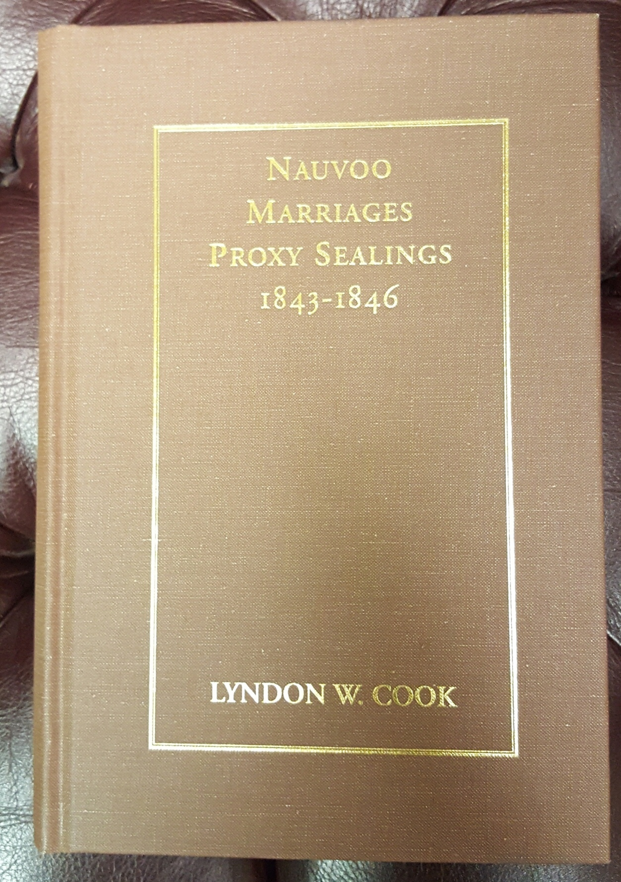 Nauvoo Marriages; Proxy Sealings 1843-1846, Cook, Lyndon W.
