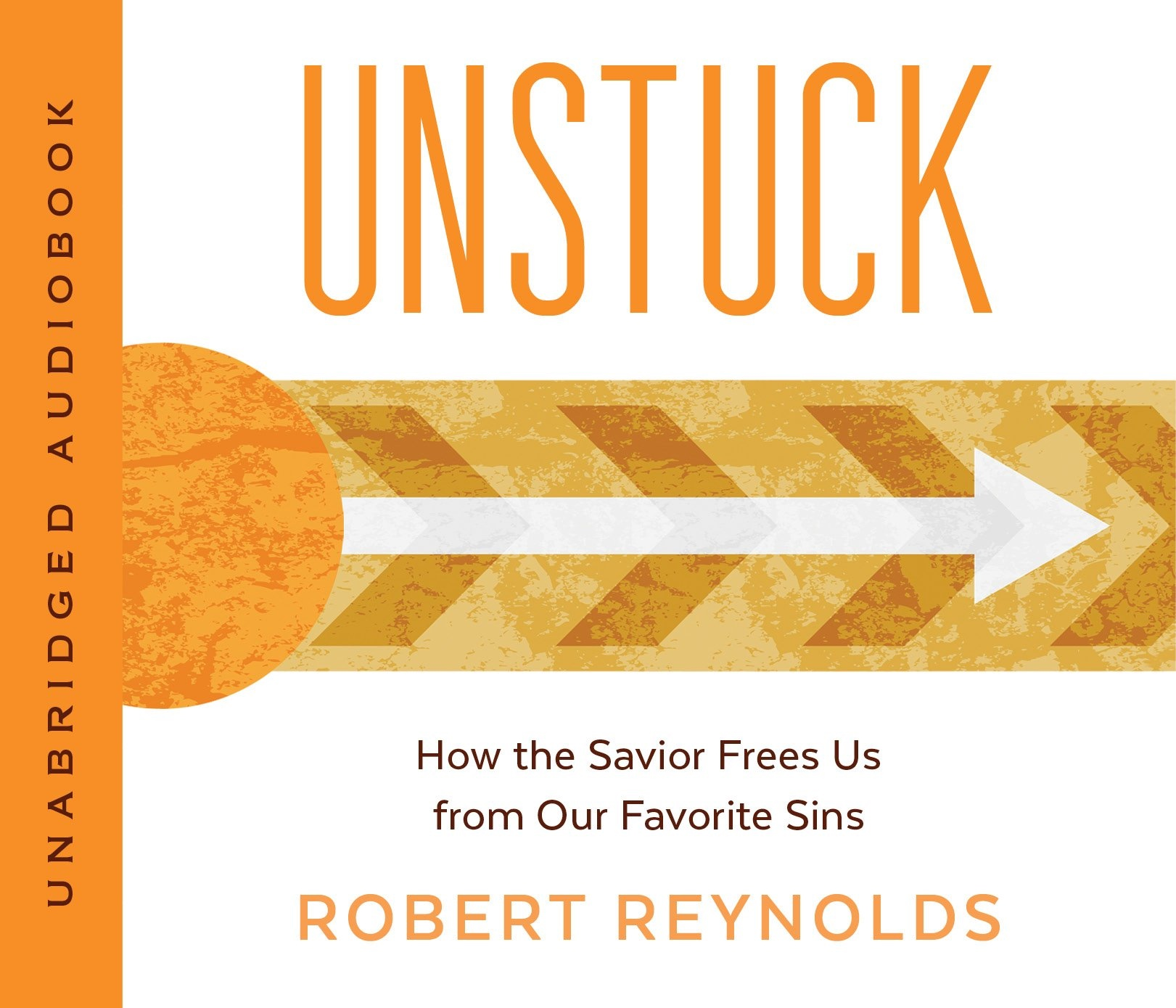 Unstuck;  How the Savior Frees Us from Our Favorite Sins, Reynolds, Robert