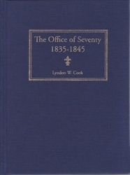 A Tentative Inquiry into the Office of Seventy, 1835-1845, Cook, Lyndon