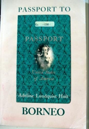 Passport to Borneo, Hult, Adeline Lundquist