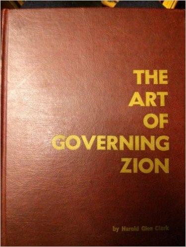 The Art of Governing Zion, Clark, Harold Glen