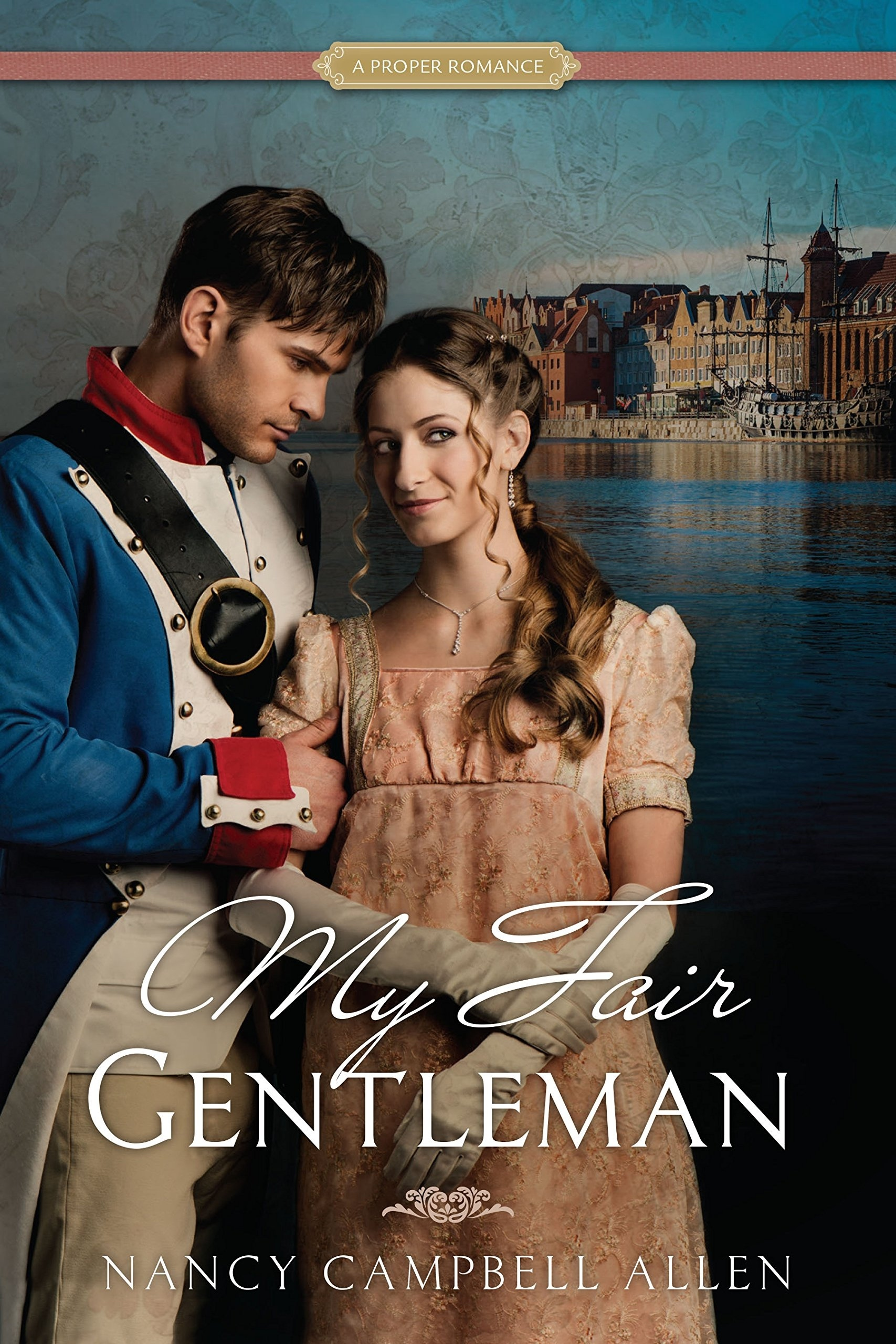 My Fair Gentleman   (A Proper Romance), Allen, Nancy Campbell