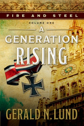 Fire and Steel, Vol. 1: A Generation Rising  A Generation Rising, Lund, Gerald N.