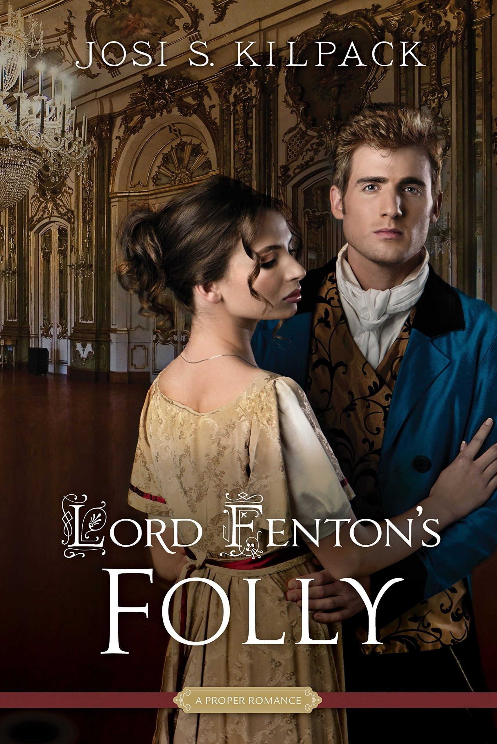 Lord Fenton's Folly, Kilpack, Josi S.