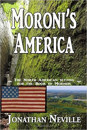 Moroni's America;  The North American Setting for the Book of Mormon, Neville, Jonathan
