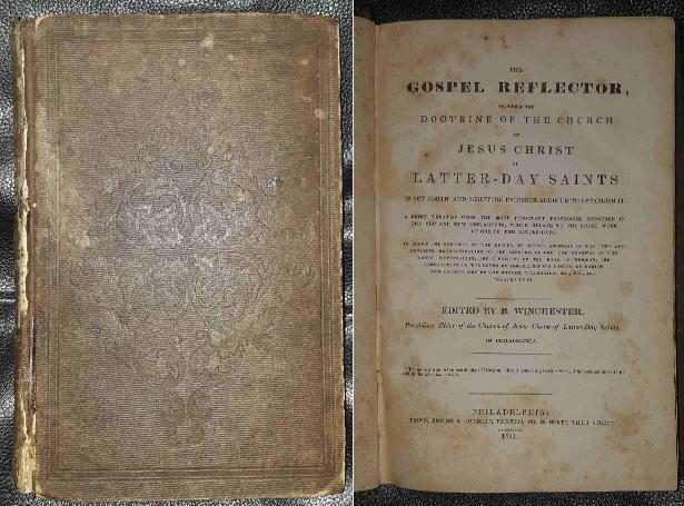The Gospel Reflector;  in which the doctrine of the Church of Jesus Christ of Latter-day Saints is set forth, and scripture evidence adduced to establish it., Winchester, Benjamin